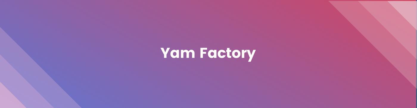 DeFi之道丨红薯(Yam)发布2021发展路线图,启动投资产品 YDS 和孵化器 Yam Factory插图7