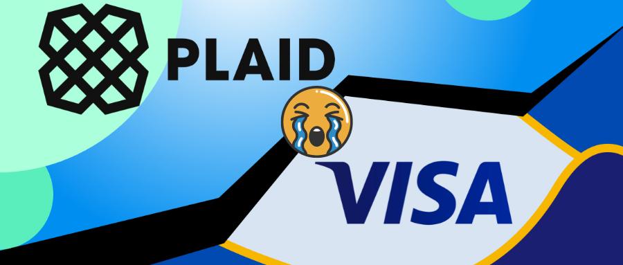 VISA放弃收购Plaid:DeFi通路被截断 53亿美元并购黄了插图