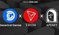 波场TRON、APENFT基金会与Decentral Games达成战略合作